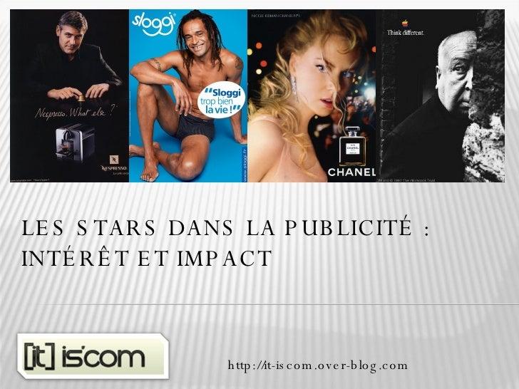 LES STARS DANS LA PUBLICITÉ : INTÉRÊT ET IMPACT  http://it-iscom.over-blog.com