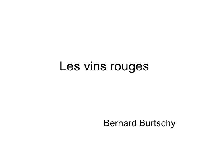Les vins rouges Bernard Burtschy
