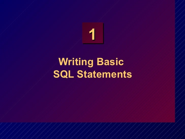 Writing Basic  SQL Statements
