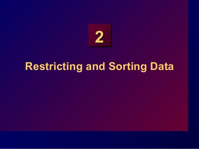 22 Restricting and Sorting Data