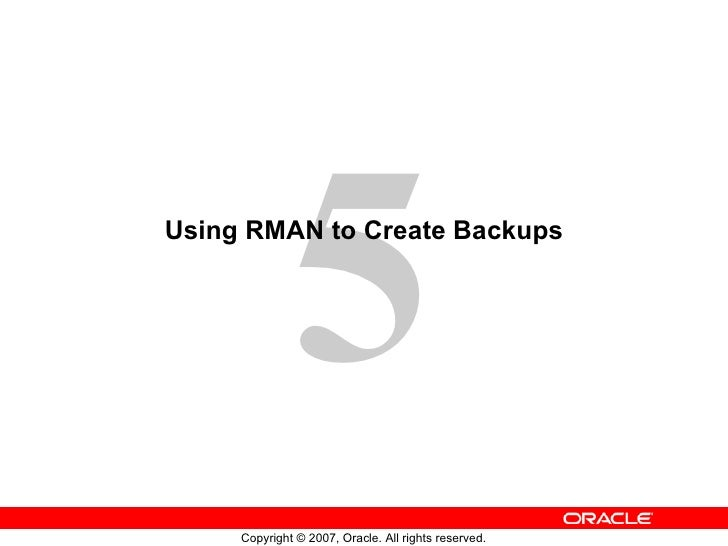 Using RMAN to Create Backups