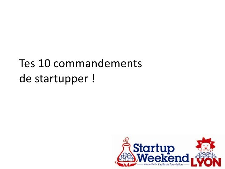 Tes 10 commandements de startupper !<br />