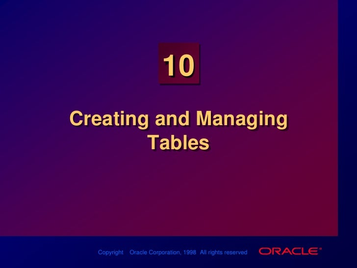Creating and Managing Tables<br />