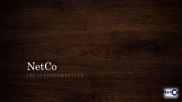 NetCo LES 10 FONDAMENTAUX