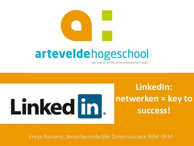 LinkedIn:                               netwerken = key to                                   success!Freya Roosens, Verant...