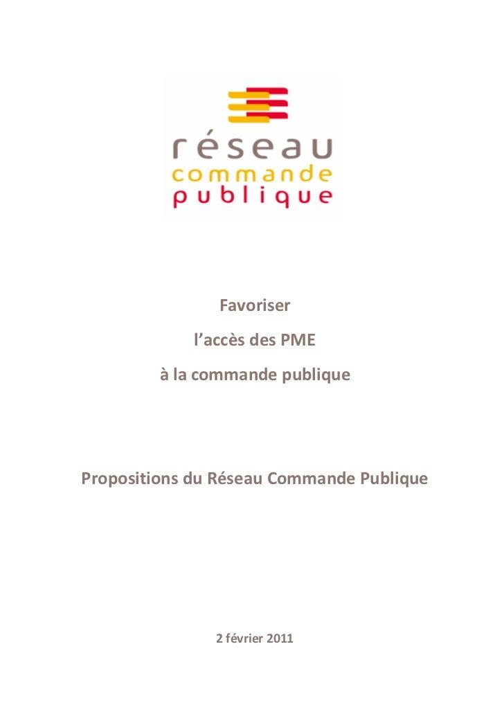Favoriser            l'accès des PME         à la commande publiquePropositions du Réseau Commande Publique               ...