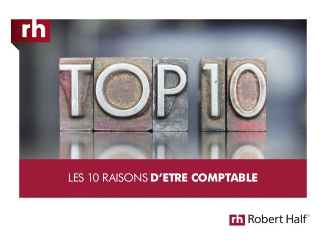 LES 10 RAISONS D'ETRE COMPTABLE