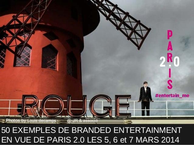 Veille sur le BRANDED ENTERTAINMENT pour identifier les 50 campagnes les plus créatives de 2013 en vue de PARIS 2.0 #entertain_me
