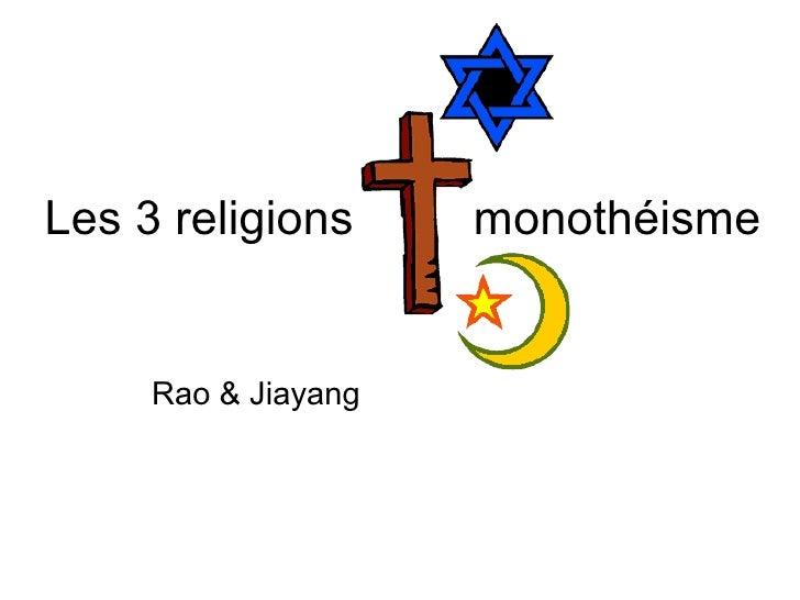 Les 3 religions monothéisme Rao & Jiayang