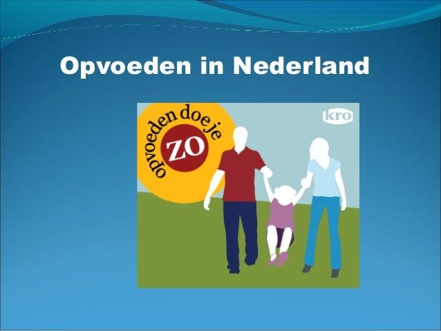 Opvoeden in Nederland