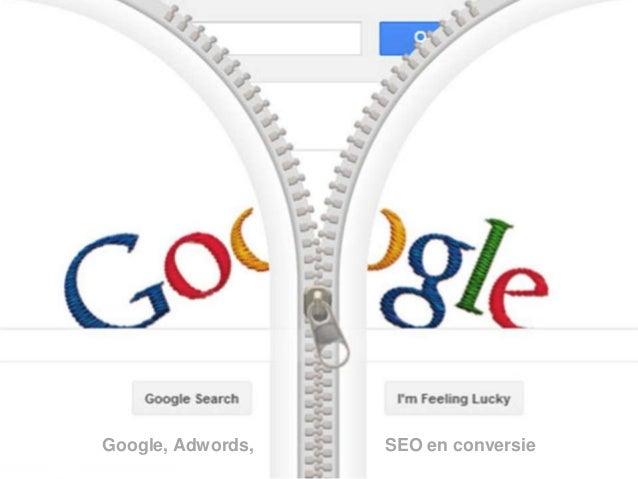 Google, Adwords,  SEO en conversie