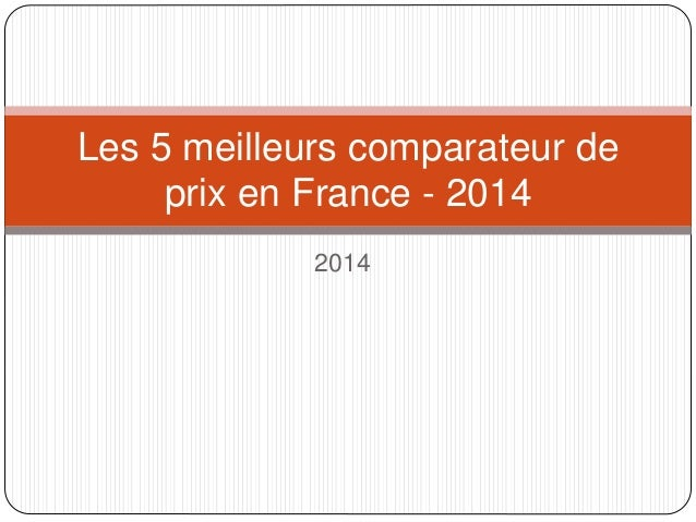 Les 5 meilleurs comparateur de  prix en France - 2014  2014