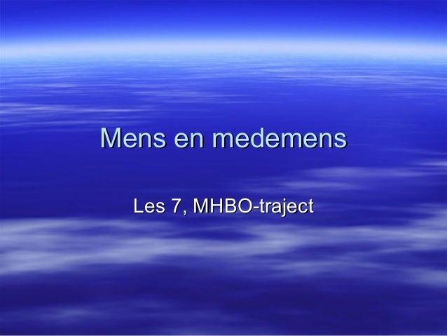 Mens en medemensMens en medemens Les 7, MHBO-trajectLes 7, MHBO-traject