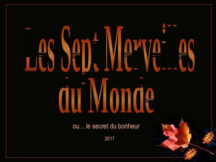 Les Sept Merveilles du Monde ou... le secret du bonheur 2011