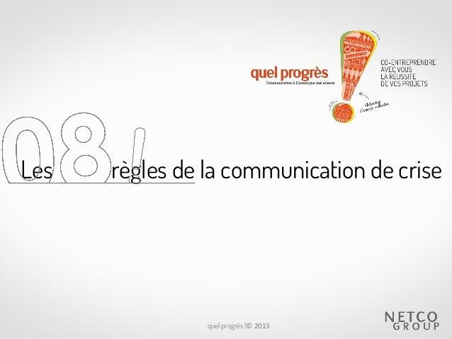 Les  règles de la communication de crise  quel progrès !© 2013