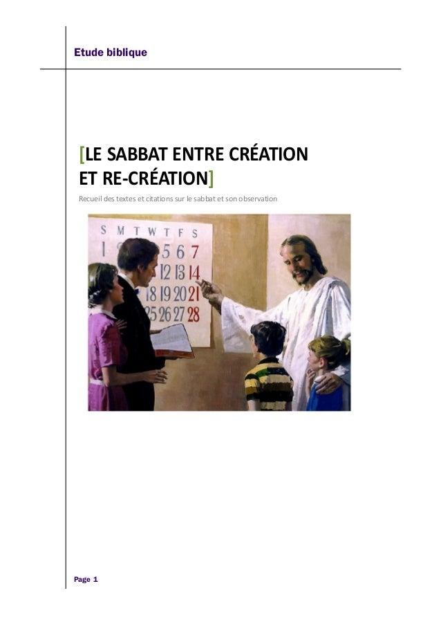 Etude biblique [LE SABBAT ENTRE CRÉATION ET RE-CRÉATION] Recueil des textes et citations sur le sabbat et son observation ...