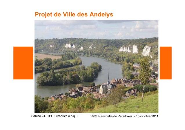 Conseil d'Architecture, d'Urbanisme et d'Environnement de l'Eure Projet de Ville des Andelys Sabine GUITEL, urbaniste o.p....