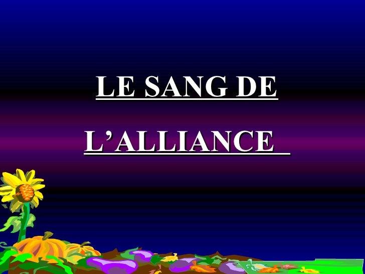 LE SANG DE L'ALLIANCE