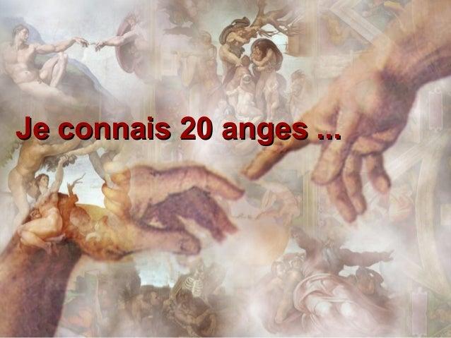 Je connais 20 anges ...