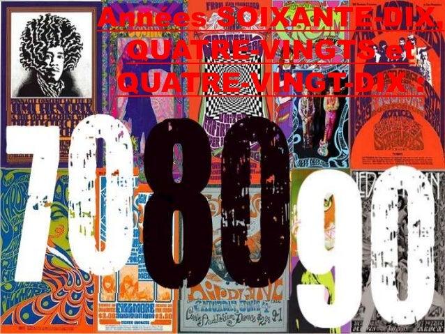Années SOIXANTE-DIX,QUATRE-VINGTS etQUATRE-VINGT-DIX :