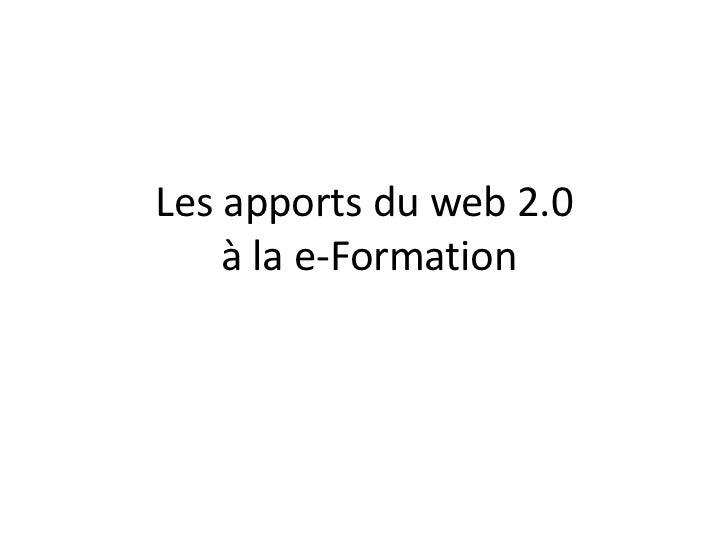Les apports du web 2.0 à la e-Formation<br />