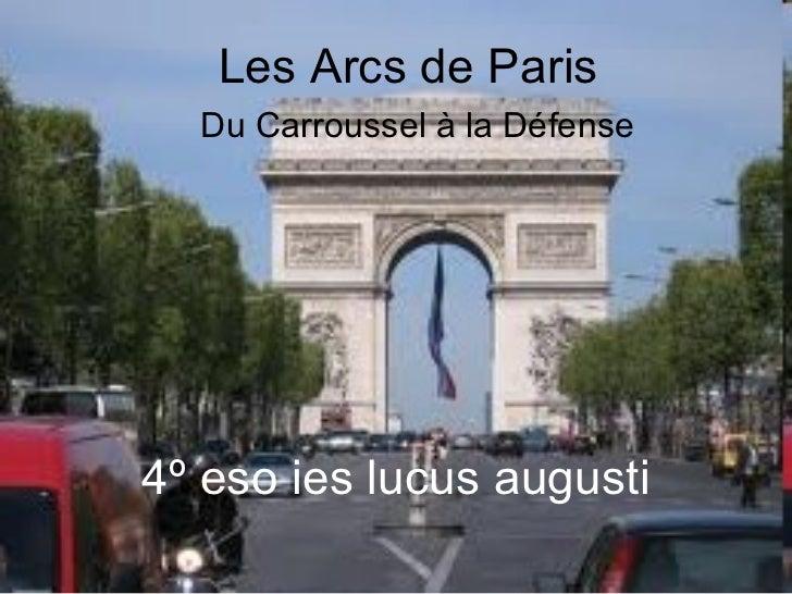 Les Arcs de Paris Du Carroussel à la Défense 4º eso ies lucus augusti