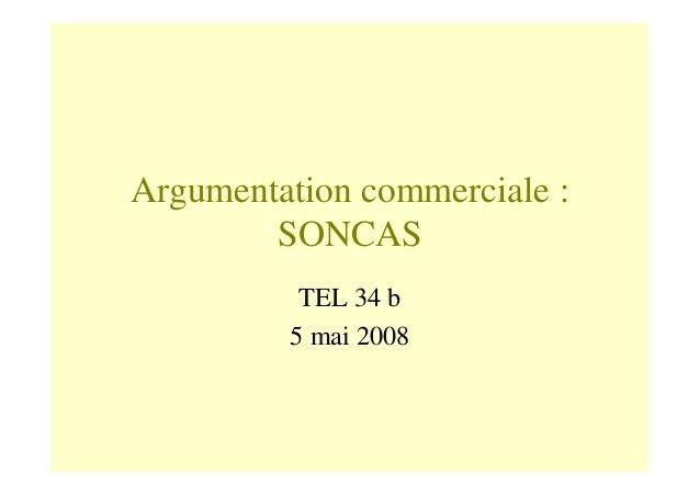 Argumentation commerciale : SONCAS TEL 34 b 5 mai 2008