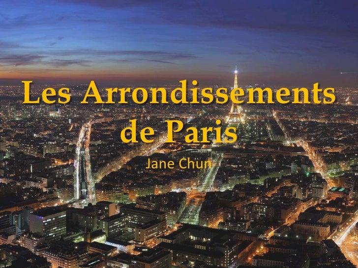 Les Arrondissements de Paris<br />Jane Chun<br />