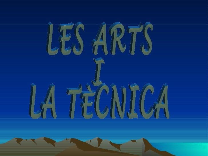 LES ARTS  I LA TÈCNICA