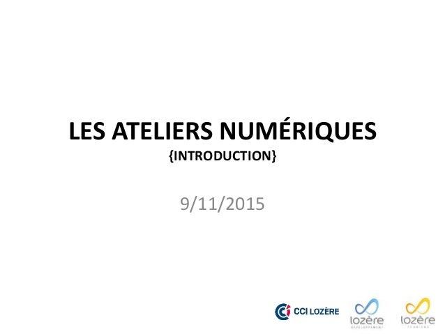 LES ATELIERS NUMÉRIQUES {INTRODUCTION} 9/11/2015