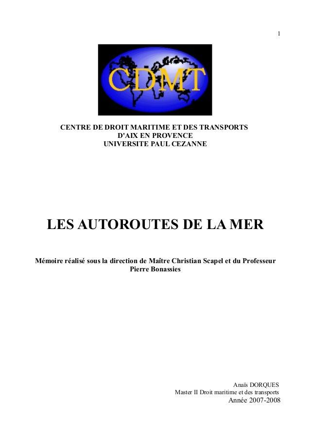1 CENTRE DE DROIT MARITIME ET DES TRANSPORTS D'AIX EN PROVENCE UNIVERSITE PAUL CEZANNE LES AUTOROUTES DE LA MER Mémoire ré...