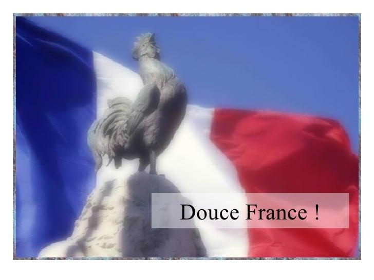 Douce France !