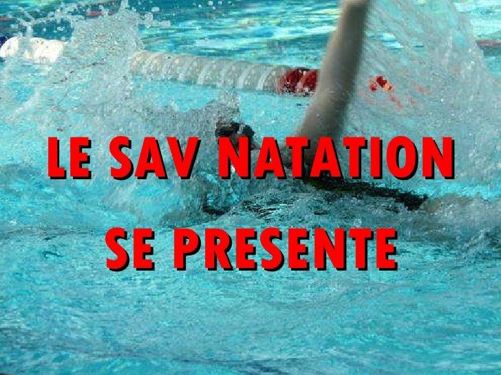 LE SAV NATATION SE PRESENTE
