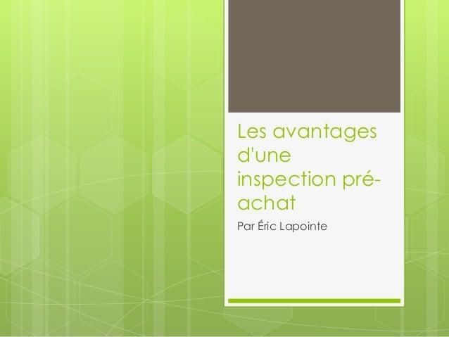 Les avantagesduneinspection pré-achatPar Éric Lapointe