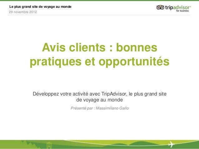 Le plus grand site de voyage au monde29 novembre 2012             Avis clients : bonnes           pratiques et opportunité...