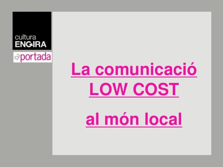 La comunicació LOW COST<br />al món local<br />