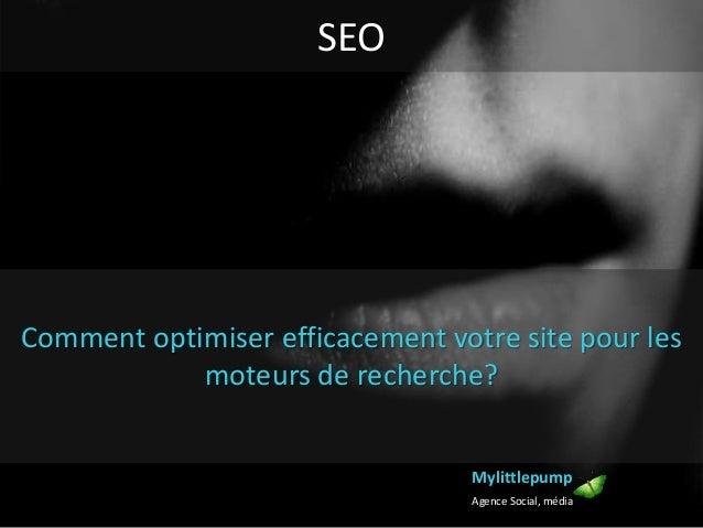 SEO Mylittlepump Agence Social, média Comment optimiser efficacement votre site pour les moteurs de recherche?