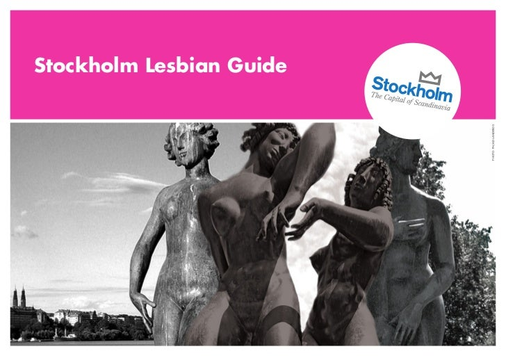 Stockholm Lesbian Guide                          PHOTO: PH/AD LANDEROS