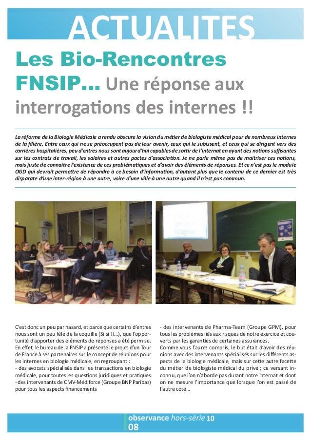 ACTUALITES  Les Bio-Rencontres  FNSIP… Une réponse aux  interroga1ons des internes !!  La réforme de la Biologie Médicale ...