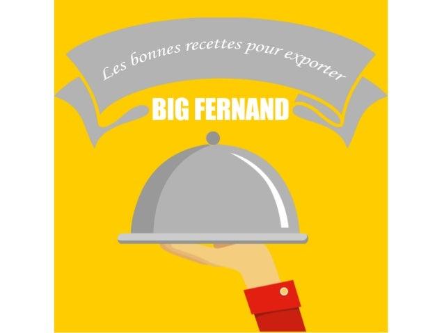 Les bonnes recettes pour exporter selon Big Fernand !