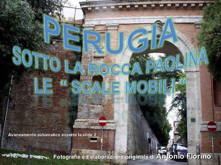 Fotografie ed elaborazione originale di  Antonio Florino Avanzamento automatico eccetto la slide 2