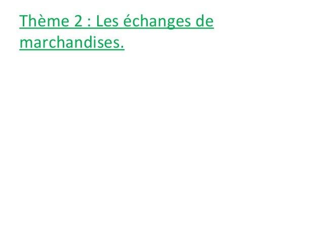 Thème 2 : Les échanges de marchandises.