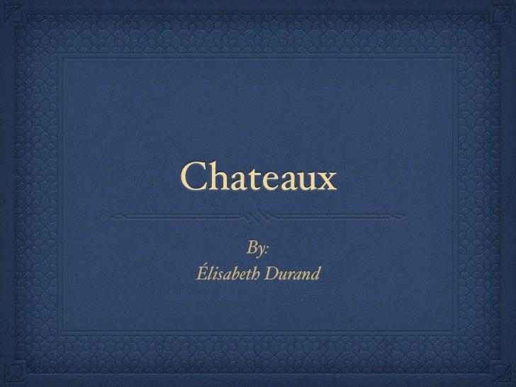Chateaux       By:Élisabeth Durand