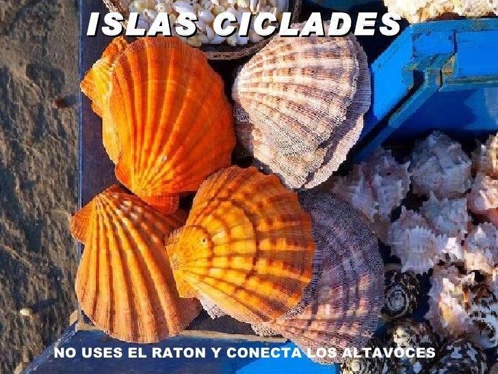 ISLAS CICLADESNO USES EL RATON Y CONECTA LOS ALTAVOCES