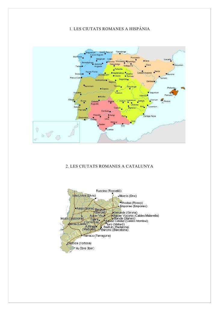 1. LES CIUTATS ROMANES A HISPÀNIA     2. LES CIUTATS ROMANES A CATALUNYA