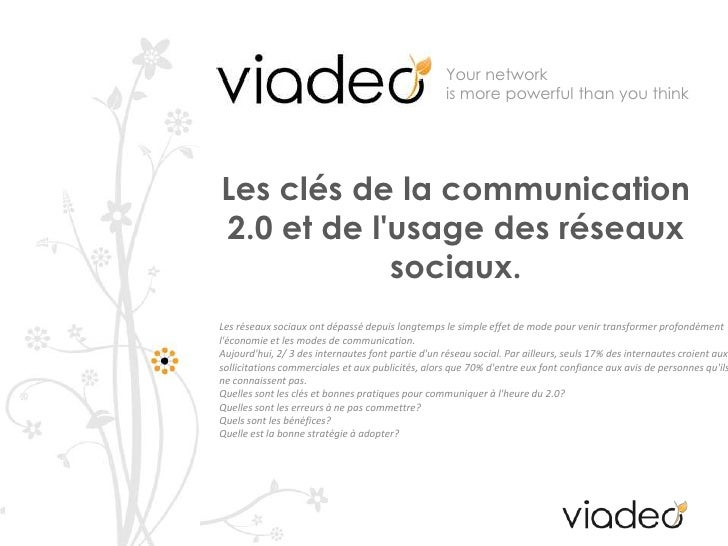 Your network is more powerful than you think <br />Les clés de la communication 2.0 et de l'usage des réseaux sociaux.<br ...