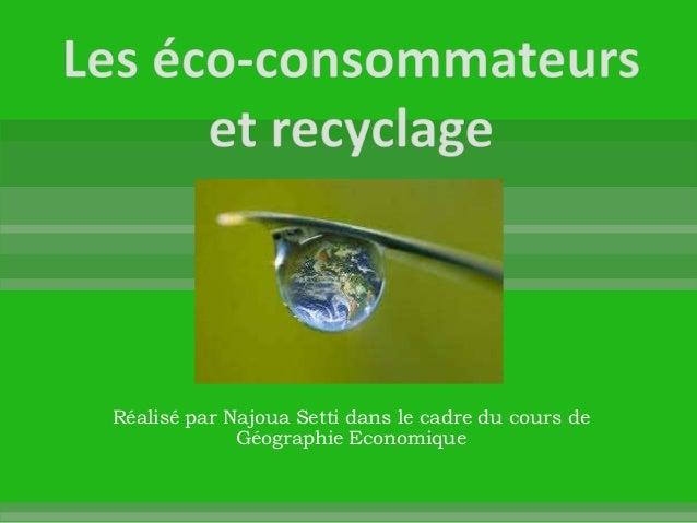 Réalisé par Najoua Setti dans le cadre du cours de             Géographie Economique
