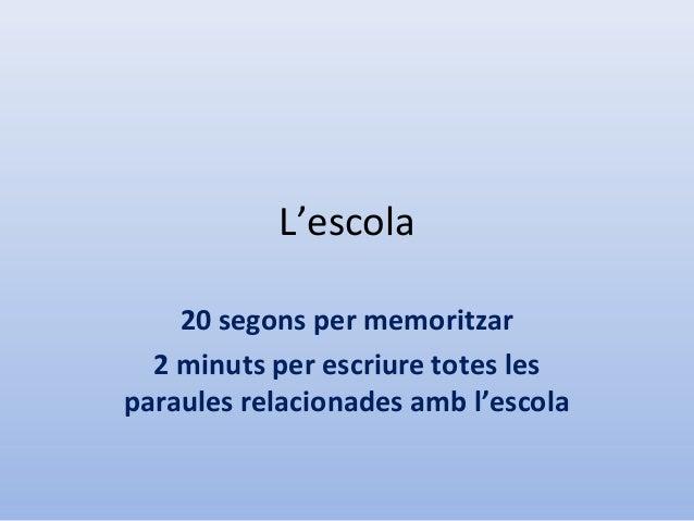 L'escola 20 segons per memoritzar 2 minuts per escriure totes les paraules relacionades amb l'escola