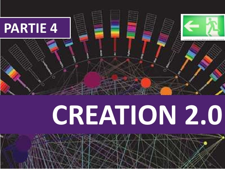 CREATION 2.0 PARTIE 4