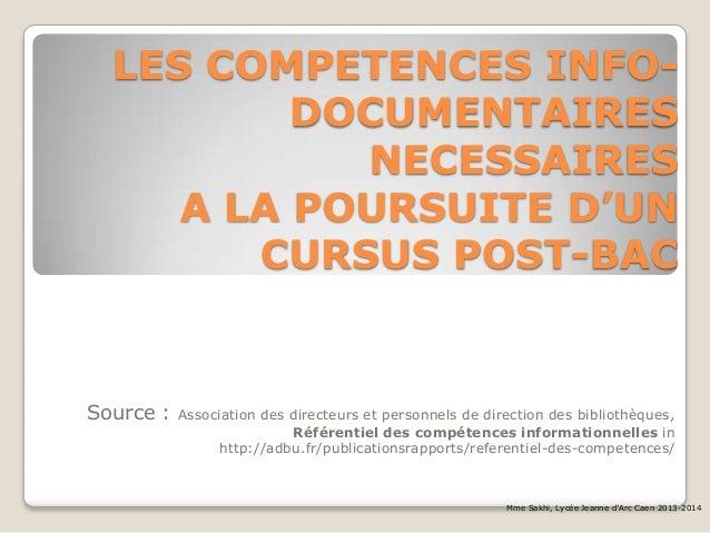 LES COMPETENCES INFODOCUMENTAIRES NECESSAIRES A LA POURSUITE D'UN CURSUS POST-BAC  Source :  Association des directeurs et...